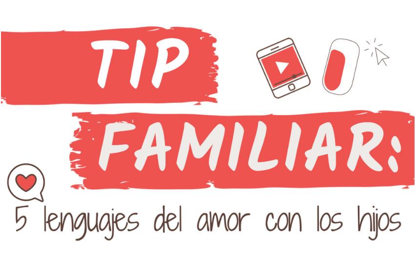 5 Lenguajes del Amor con los Hijos / #TipFamiliar
