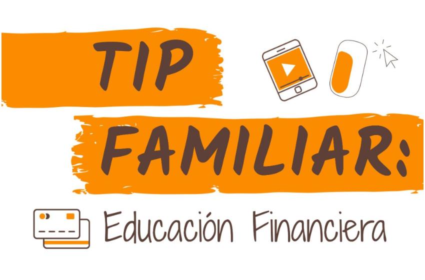 Educación Financiera / #TipFamiliar