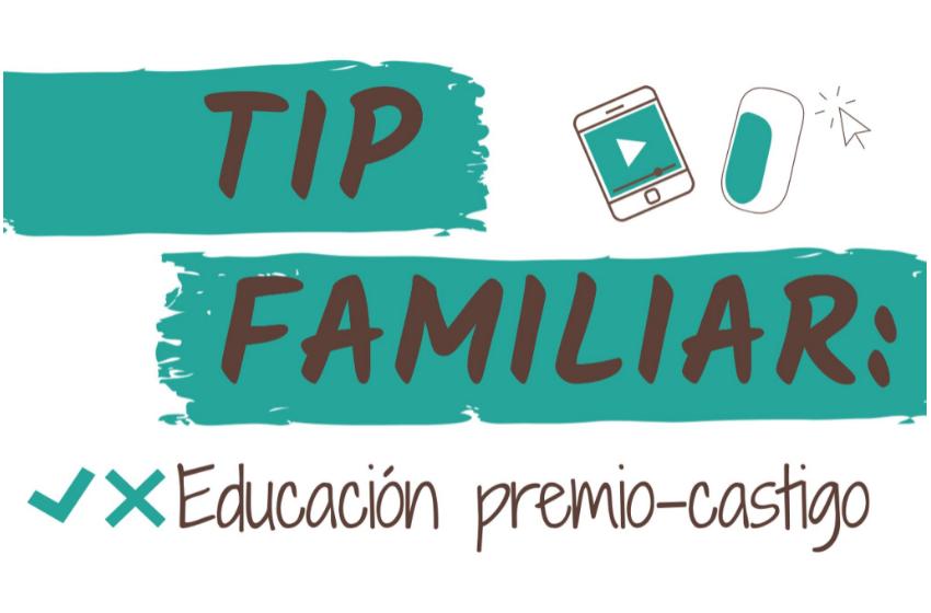 Educación Premio-Castigo / #TipFamiliar