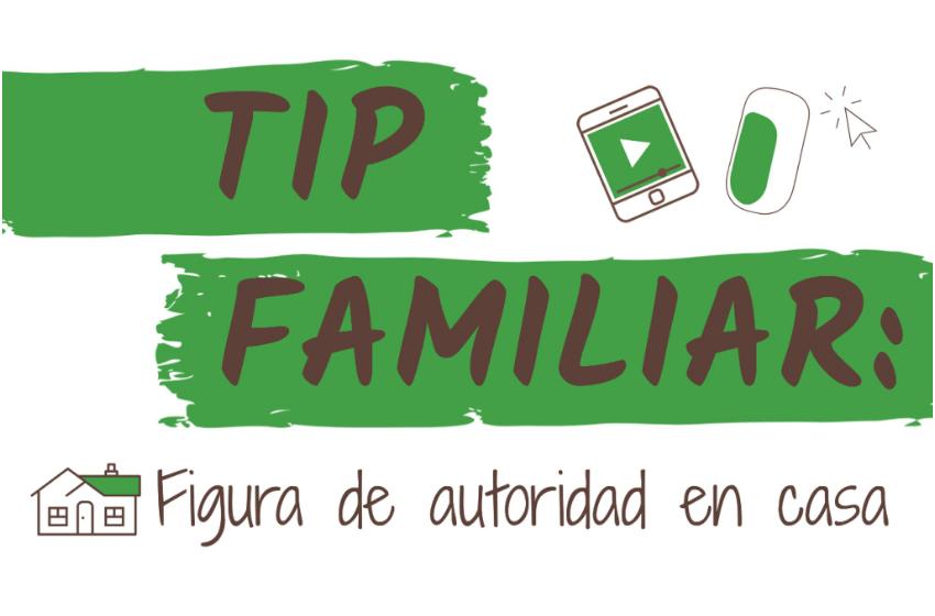 Figura de Autoridad en Casa / #TipFamiliar