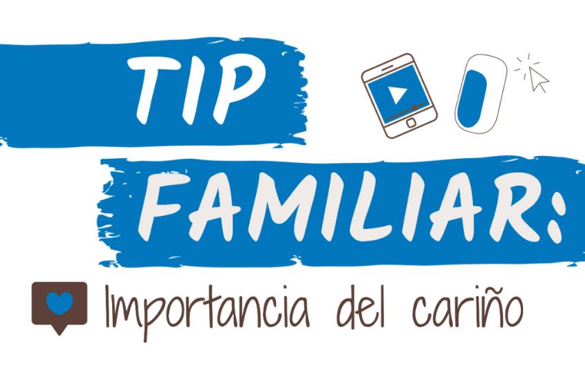 Importancia del Cariño / #TipFamiliar